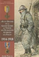 PETITE HISTOIRE GRANDE GUERRE AU TRAVERS DECORATIONS MEDAILLES CROIX ATTRIBUEES AUX POILUS - Books