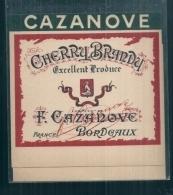 étiquette -  Années  1910/1940* -CAZANOVE  Cherry Brandy Bordeaux - Etiquettes