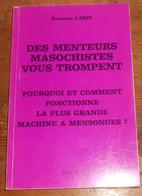 Des Menteurs Masochistes Vous Trompent. Suzanne Labin. Avec Un Envoi De L'auteur.1992. - Livres, BD, Revues
