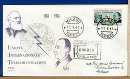 ITALIA - FDC 1965 - UIT  UNIONE INTERNAZIONALE TELECOMUNICAZIONI - Raccomandate Con Timbri Arrivo - 6. 1946-.. Repubblica