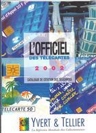 L'OFFICIEL Des TELECARTES 2002 -- Y. & T. -- Catalogue De Cotation Des Télécartes -- FRANCE - MONACO - ANDORRE Etc. - Phonecards