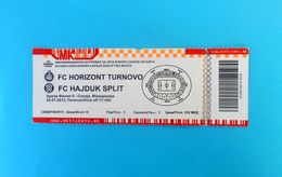 FC HORIZONT Turnovo V HAJDUK - 2013. UEFA EUROPA LEAGUE Qual. Football Match Ticket Soccer Calcio Biglietto Bulgaria - Match Tickets