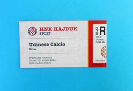 HAJDUK V UDINESE CALCIO - 2014. Friendly Football Match Ticket * Billet Soccer Fussball Calcio Biglietto Italy Italia - Match Tickets