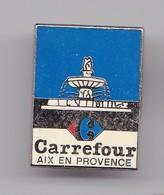 Pin's Carrefour  Aix En Provence Dpt 13 Réf 6231 - Villes
