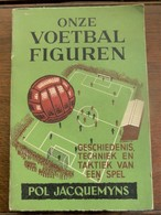 Onze Voetbal Figuren    Door  POL  JACQUEMYNS   1942 - Livres