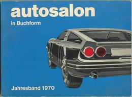 Autosalon In Buchform - Jahresband 1970 - 192 Seiten Mit Vielen Abbildungen - Catalogi