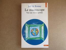 Le Macroscope - Vers Une Version Globale (Joël De Rosnay) Editions Du Seuil De 1975 - Cultural