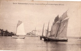 ILE DE NOIRMOUTIER  BATEAUX DE PECHE ET L'ARRIVEE DU VAPEUR DE PORNIC - Ile De Noirmoutier