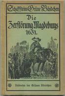 Die Zerstörung Magdeburgs 1631 - 80 Seiten Mit Federzeichnungen Von Heinrich Kley - Siebtes Grünes Bändchen 1922 - Verla - Contemporary Politics