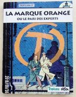 Blake Mortimer La Marque Jaune (PUB 1996) TROPICANA LA MARQUE ORANGE - Blake Et Mortimer