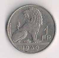 BELGIQUE - BELGIE - LEOPOLD III - 1 Franc 1940. - 1934-1945: Leopold III
