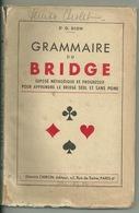 GRAMMAIRE Du BRIDGE Par Dr G. DION - 1939 - Jeux De Société