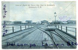 - San José De Guatemala - Sobre El Muelle Del Puerto, Non écrite, Ancienne, Peu Courante,TBE, Scans.. - Guatemala