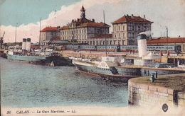 CPA - 62 - CALAIS - La Gare Maritime - 36 - Calais