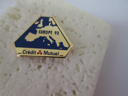 PIN'S     CREDIT MUTUEL  EUROPE 93 - Bancos