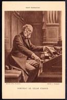 RARE ** CESAR FRANCK ** Organiste Compositeur - 1822 Liège - 1890 Paris -- ORGUE - ORGAN - ORGANO - ORGEL - Chanteurs & Musiciens