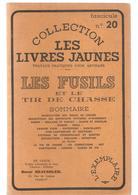 Chasse Les Fusils Et Le Tir De Chasse Collection Les Livres Jaunes Fascicule N°20 - Chasse/Pêche