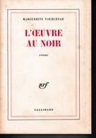Marguerite Yourcenar - L'oeuvre Au Noir - Gallimard Nrf - TBE - Livres, BD, Revues