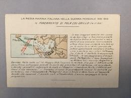 WARSHIP  KRIEGSCHIFFE  VIRIBUS UNITIS   PULA POLA  LA REGIA ITALIANA NELLA GUERRA MONDIALE 1915-1918. MAP - Guerra