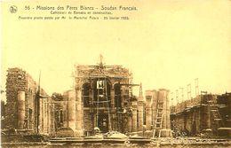 Cpa BAMAKO - Cathédrale De Bamaka En Construction - Première Pierre Posée Par Le Maréchal Petain .  1925 - Mali