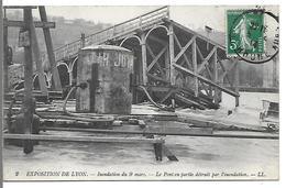 Exposition De LYON - Inondation Du 9 Mars - Le Pont En Partie Détruit Par L'inondation - Lyon