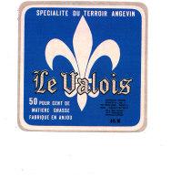 T 59 /  ETIQUETTE DE FROMAGE   LE VALOIS  TERROIR ANGEVIN FAB. EN ANJOU - Fromage