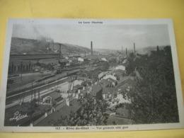 42 3523. CPA - 42 RIVE DE GIER. VUE GENERALE CÔTE GARE - TRAINS - Rive De Gier