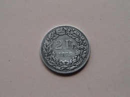 1875 B - 2 Francs / KM 21 ( Voir Photo Svp / Uncleaned Coin / For Grade, Please See Photo ) ! - Suisse