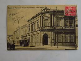 C.P.A. : BRESIL : PORTO ALEGRE : Banco Da Provincia, Rua 7 De Setembro, Tramway, Timbre En 1916 - Porto Alegre