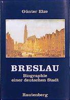 Breslau : Biographie Einer Deutschen Stadt / Günter Elze - Guides Touristiques