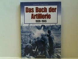 Das Buch Der Artillerie 1939-1945 - Police & Military