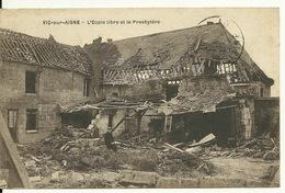 02 - VIC SUR AISNE / L'ECOLE LIBRE ET LE PRESBYTERE - Vic Sur Aisne