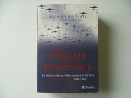 DES ANGLAIS DANS LA RESISTANCE DE MICHAEL R D  FOOT  SOE EN FRANCE 1940 1944 - Books