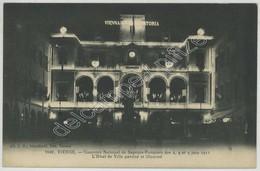 (Vienne) Concours National De Sapeurs-Pompiers Des 3, 4 Et 5 Juin 1911 . L'Hôtel De Ville Pavoisé Et Illuminé . - Vienne