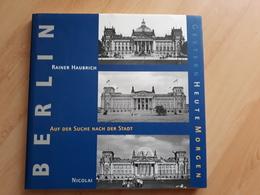 Berlin - Gestern Und Heute - Auf Der Suche Nach Der Stadt: Haubrich Rainer - Books, Magazines, Comics