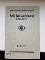 Manuel Fusil Semi-Automatique D'Infanterie A1 - Fabrique Nationale D'Armes De Guerre (Liège - Belgique) - Documents