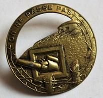 Insigne Militaire On Ne Passe Pas Troupe De Forteresse Ligne Maginot WWII Guerre 39-45 Armée Française - 1939-45