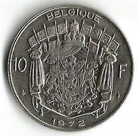 1 Pièce De Monnaie 10 Francs 1972     Belgique Fr - 1951-1993: Baudouin I