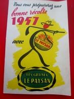 1957 CALENDRIER PUBLICITAIRE PETIT FORMAT LES GRAINES LE PAYSAN  -- BONNE RÉCOLTE 1957-- VINTAGE - Petit Format : 1941-60