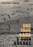 UNE TOUR DANS OUED HARRAL RECIT GUERRE ALGERIE APPELES CONTINGENT REBELLION FLN - Books