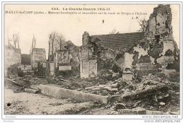 MILITARIA  GUERRE 1914- 18  MAILLY- Le- CAMP  Maisons Bombardées Et Incendiées Sur La Route De Troyes à Châlons  ..... - Guerre 1914-18