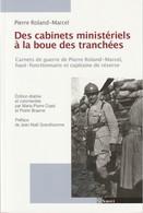 Pierre Roland-marcel- Des Cabinets Ministériels A La Boue Des Tranchées - Guerre 1914-18