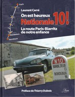 Laurent Carré - On Est Heureux Nationale 10 ! La Route Paris-biarritz De Notre Enfance - Histoire
