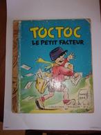 Toc Toc Le Patit Facteur Illustré GERMAINE BOURET 1952 - Libros, Revistas, Cómics