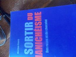 MARTINE STORTI. SORTIR DU MANICHEISME. DES ROSES ET DU CHOCOLAT. EDITION MICHEL DE MAULE. SIGNE DEDICACES MANUSCRITE DE - Livres, BD, Revues