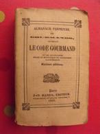 Almanach Perpétuel Des Gourmands Contenant Le Code Gourmand. J-N Barba éditeur 1840 - Books, Magazines, Comics