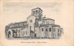 03 - CHÂTEL-MONTAGNE - Eglise Romane - Autres Communes