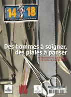 14 18 Le Magazine De La Grande Guerre (hors-série) Des Hommes A Soigner, Des Plaies A Panser - War 1914-18