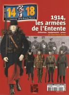 14 18 Le Magazine De La Grande Guerre (hors-série) 1914, Les Armées De L'entente (uniformes-équipements-armes) - Guerre 1914-18
