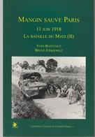 Yves Buffetaut & Bruno Jurkiewicz - Mangin Sauve Paris 11 Juin 1918, La Bataille Du Matz (II) - War 1914-18